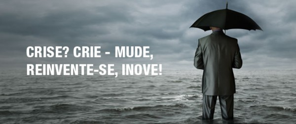 Crise-_Crie_Mude_Reinvente-se_Inove